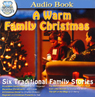 A Warm Family Christmas Audiobook, by Unspecified