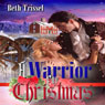 A Warrior for Christmas (Unabridged) Audiobook, by Beth Trissel