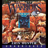 Warriors: The New Prophecy 5, Twilight (Unabridged), by Erin Hunter