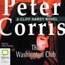 The Washington Club: A Cliff Hardy Mystery, Book 19 (Unabridged), by Peter Corris