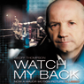 Watch My Back (Unabridged), by Geoff Thompson