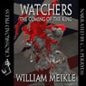 Watchers: The Coming of the King (Unabridged) Audiobook, by William Meikle