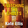 Watching the Ghosts (Unabridged) Audiobook, by Kate Ellis