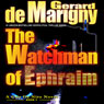 The Watchman of Ephraim: Cris De Niro, Book 1 (Unabridged) Audiobook, by Gerard de Marigny