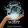 Water: Akasha Series, Book 1 (Unabridged) Audiobook, by Terra Harmony