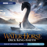 The Water Horse (Unabridged) Audiobook, by Dick King-Smith