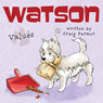 Watson: Values (Unabridged) Audiobook, by Craig Farmer