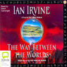 The Way Between Worlds: The View from the Mirror Quartet, Book 4 (Unabridged) Audiobook, by Ian Irvine