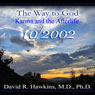 The Way to God: Karma and the Afterlife, by David R. Hawkins