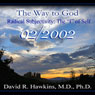 The Way to God: Radical Subjectivity: The I of Self - February 2002, by David R. Hawkins