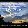 The Way to God: Realizing the Root of Consciousness: Meditative & Comtemplative Techniques, by David R. Hawkins