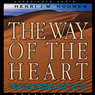 The Way of the Heart: Desert Spirituality and Contemporary Ministry (Unabridged) Audiobook, by Henri Nouwen