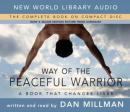 Way of the Peaceful Warrior: A Book That Changes Lives (Unabridged) Audiobook, by Dan Millman