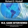W.D. Gann Interview by Richard D. Wyckoff: The Law of Vibration Governs Stocks, Forex and Commodities Movements (Unabridged) Audiobook, by W. D. Gann