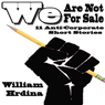 We Are Not For Sale (Unabridged), by William Hrdina