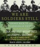 We Are Soldiers Still: A Journey Back to the Battlefields of Vietnam (Unabridged) Audiobook, by Lt. Gen. Harold G. Moore