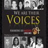 We Are Their Voices: Remembering Our Murdered Loved Ones (Unabridged) Audiobook, by Patricia Goebel