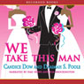 We Take This Man (Unabridged) Audiobook, by Candice Dow