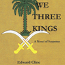 We Three Kings: Merritt Fury, Book 2 (Unabridged) Audiobook, by Edward Cline