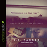 Weakness Is the Way: Life with Christ Our Strength (Unabridged), by J. I. Packer