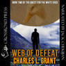 Web of Defeat: Book Two of the Quest for the White Duck (Unabridged), by Charles L. Grant