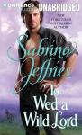 To Wed a Wild Lord: Hellions of Halstead Hall, Book 4 (Unabridged) Audiobook, by Sabrina Jeffries