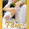 Wedding Flirts! 5 Romantic Short Stories: The Flirts! Short Stories Collections (Unabridged) Audiobook, by Lisa Scott