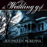The Wedding Gift (Unabridged) Audiobook, by Kathleen McKenna