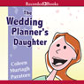 The Wedding Planners Daughter: The Wedding Planners Daughter, Book 1 (Unabridged), by Coleen Murtagh Paratore