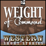 Weight of Command (Unabridged) Audiobook, by Ernest Haycox
