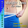 Weight Loss for Men Hypnosis: Lose Weight, Lose Belly Fat, Healthy Lifestyle, Guided Meditation Hypnosis & Subliminal Audiobook, by Rachael Meddows