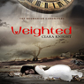 Weighted: The Neumarian Chronicles, Book 0.5 (Unabridged), by Ciara Knight