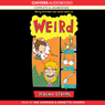 Weird (Unabridged) Audiobook, by Jeremy Strong
