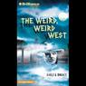 The Weird, Weird West: Strange Matter #16 Audiobook, by Engle
