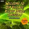 Welcome to Our Village, Please Invade Carefully: Series 1, by Eddie Robson