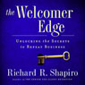 The Welcomer Edge: Unlocking the Secrets to Repeat Business (Unabridged), by Richard R. Shapiro