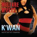 Welfare Wifeys: A Hood Rat Novel (Unabridged), by K'wan