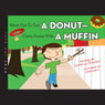 Went Out to Get a Donut - Came Home with a Muffin (Unabridged), by Laura W. Eckroat