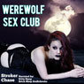 Werewolf Sex Club Audiobook, by Stroker Chase