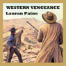 Western Vengeance (Unabridged), by Lauran Paine