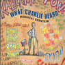 What Charlie Heard (Unabridged), by Mordicai Gerstein