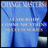 What Do I Do When They Steal My Ideas? (Unabridged), by Change Masters Leadership Communications Success Series