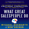 What Great Salespeople Do: The Science of Selling Through Emotional Connection and the Power of Story (Unabridged) Audiobook, by Michael Bosworth