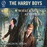 What Happened at Midnight: The Hardy Boys, Book 10 (Unabridged) Audiobook, by Franklin W. Dixon