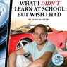 What I Didnt Learn In School But Wish I Had (Unabridged) Audiobook, by Jamie McIntyre
