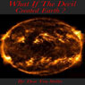 What if the Devil Created Earth (Unabridged), by Drac Von Stoller