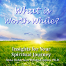 What is Worth While? Insights for Your Spiritual Journey (Unabridged) Audiobook, by Anna Robertson Brown Lindsay
