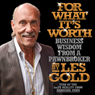 For What Its Worth: Business Wisdom from a Pawnbroker (Unabridged), by Les Gold