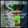 What the Pros Know: Mastering the Most Important Parts of Your Presentation (Unabridged), by Change Masters Leadership Communications Success Series