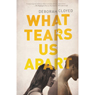 What Tears Us Apart (Unabridged), by Deborah Cloyed